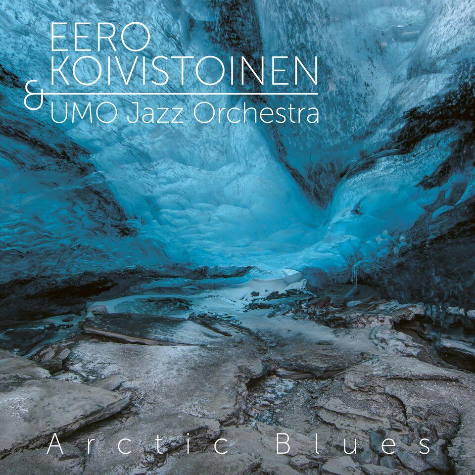 Eero Koivistoinen & UMO Jazz Orchestra: Arctic Blues