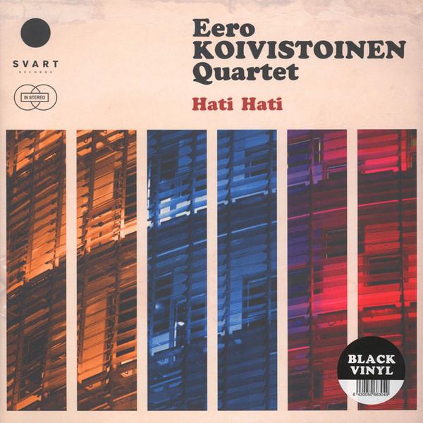 Eero Koivistoinen Quartet – Hati Hati
