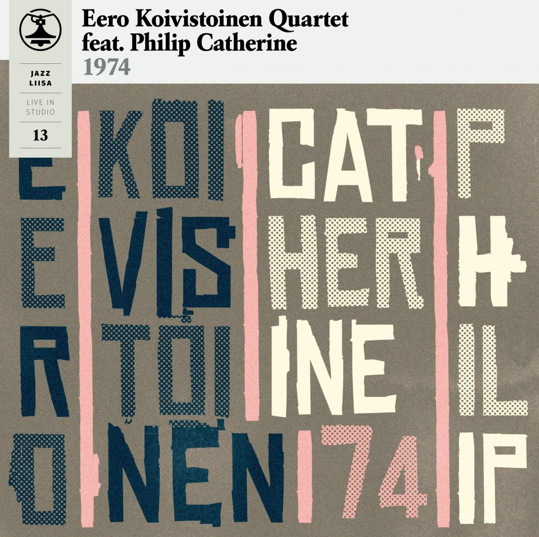 Eero Koivistoinen Quartet with Philip Catherine: Jazz-Liisa 13