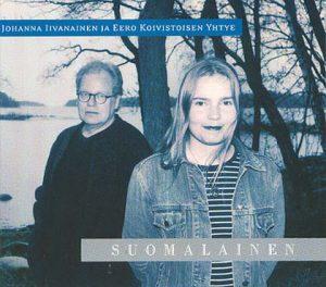 Johanna Iivanainen & Eero Koivistoisen yhtye: Suomalainen