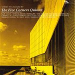 The Five Corners Quintet: Chasin' the Jazz Gone By