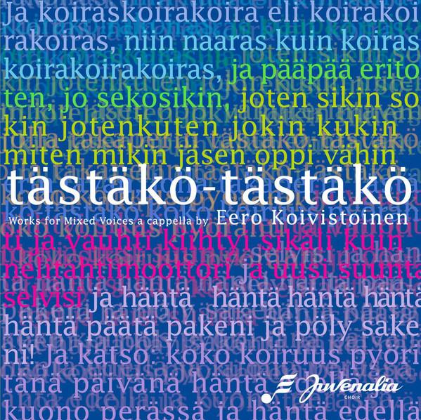 Eero Koivistoinen, Juvenalia Choir – Tästäkö-Tästäkö