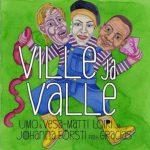 UMO, Vesa-Matti Loiri, Johanna Försti feat. Gracias: Ville ja Valle